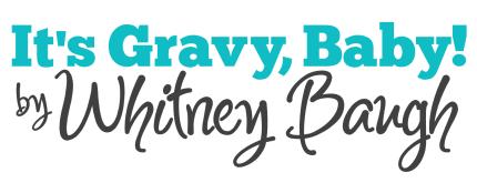 It's Gravy, Baby!
